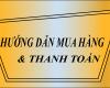 HƯỚNG DẪN MUA HÀNG & THANH TOÁN